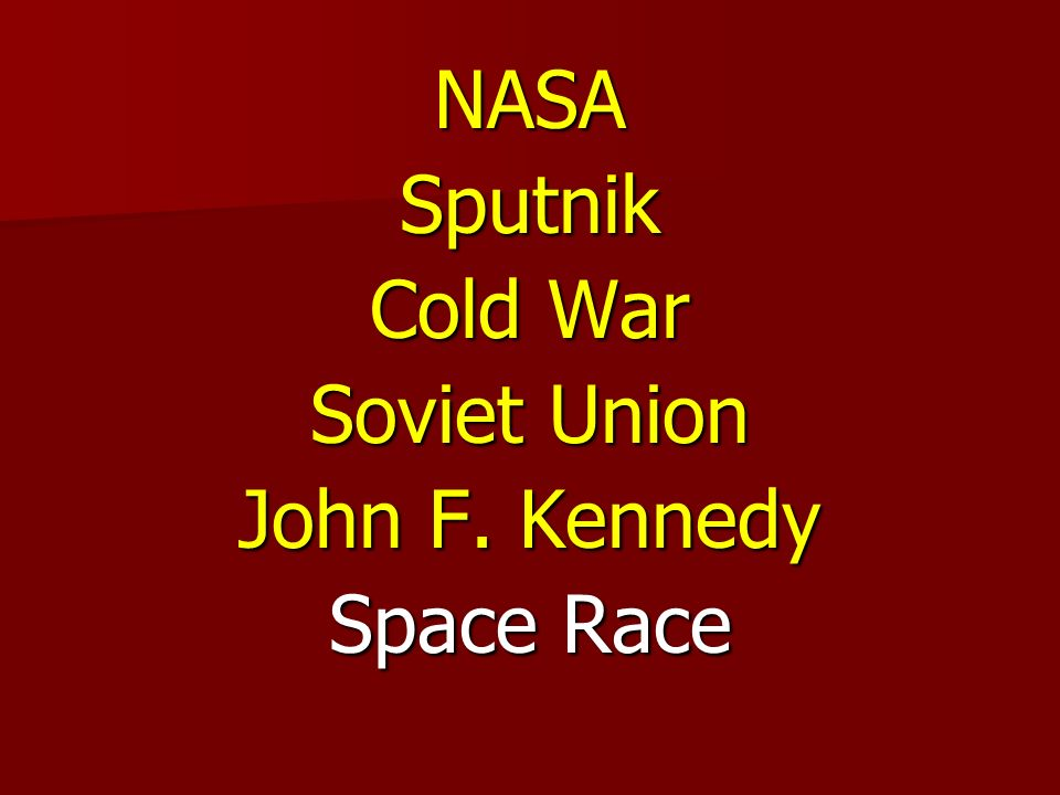 NASASputnik Cold War Soviet Union John F. Kennedy Space Race