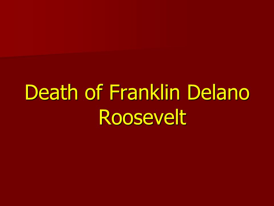 Death of Franklin Delano Roosevelt