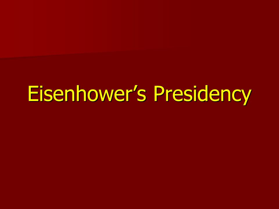 Eisenhowers Presidency