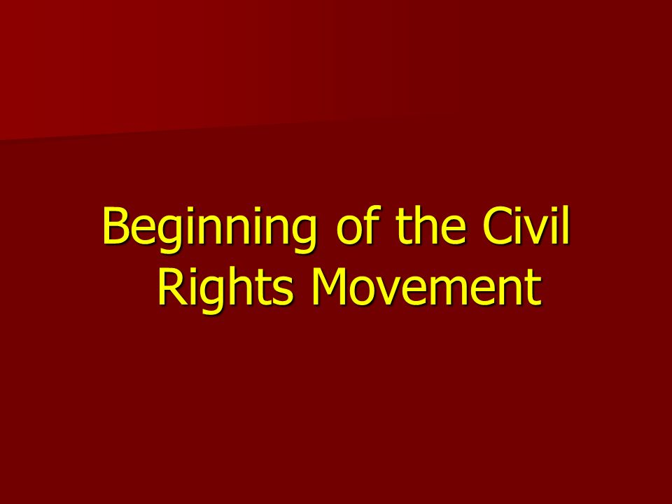 Beginning of the Civil Rights Movement