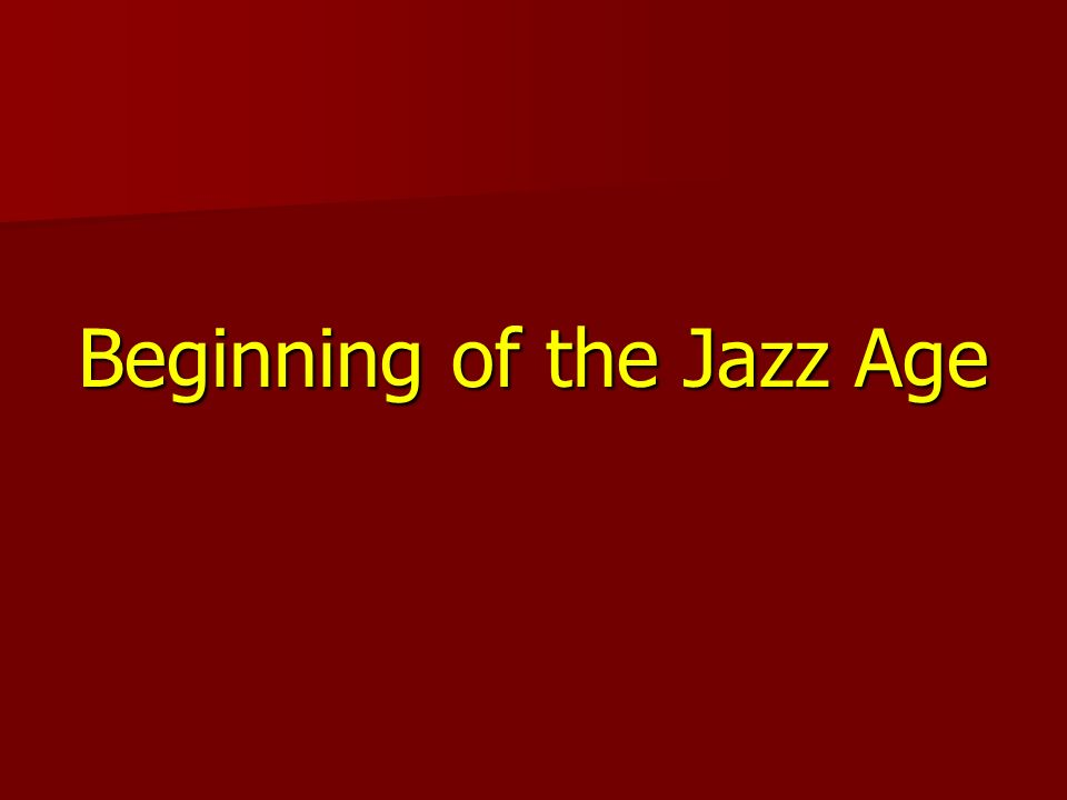 Beginning of the Jazz Age