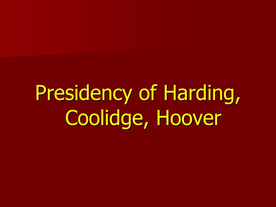Presidency of Harding, Coolidge, Hoover