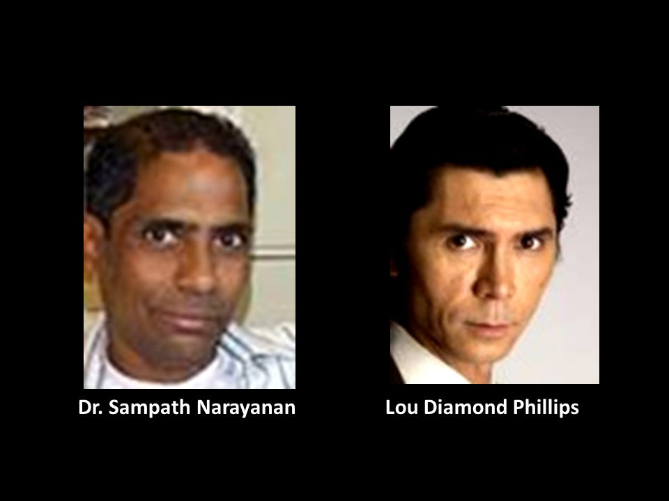 Lou Diamond PhillipsDr. Sampath Narayanan