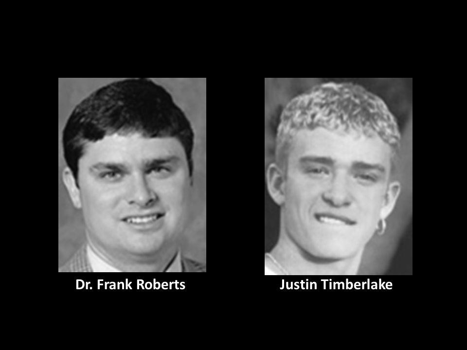 Justin TimberlakeDr. Frank Roberts