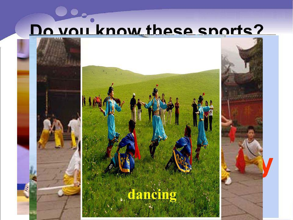 Do you know these sports? shooting weightlifting aerobics fencing archery Kung fu dancing