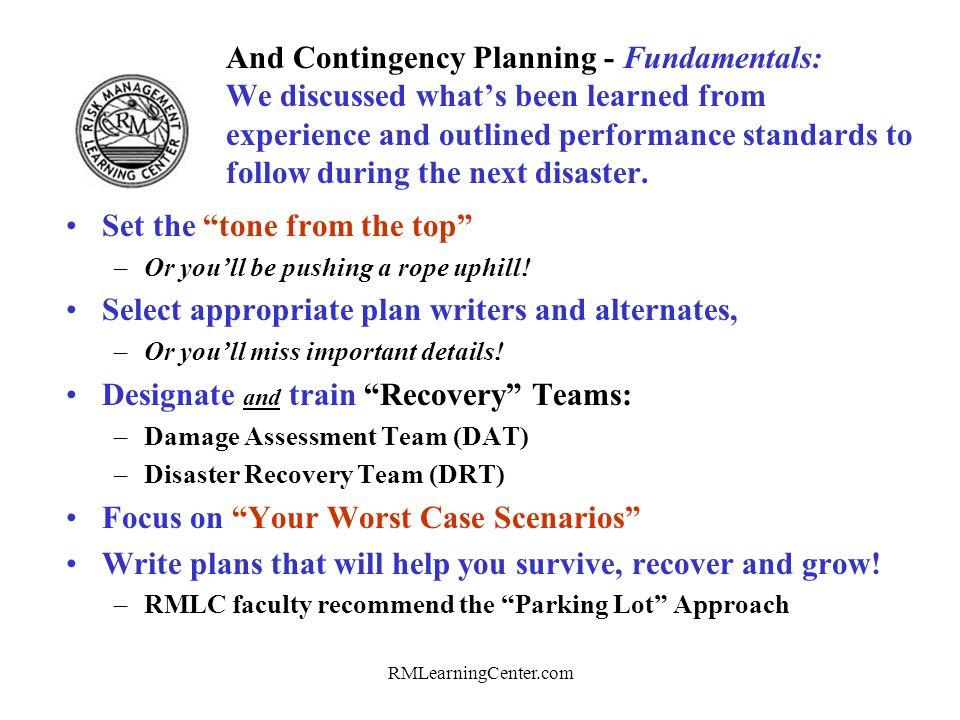 RMLearningCenter.com And Contingency Planning - Fundamentals: We discussed whats been learned from experience and outlined performance standards to follow during the next disaster.