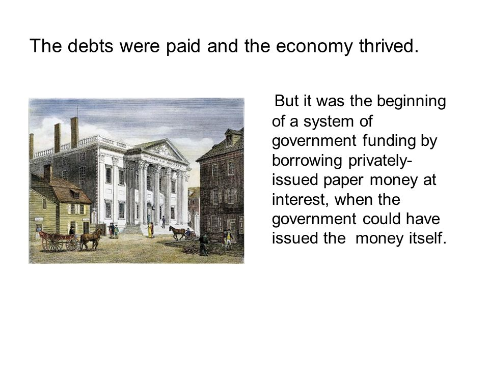 The debts were paid and the economy thrived.