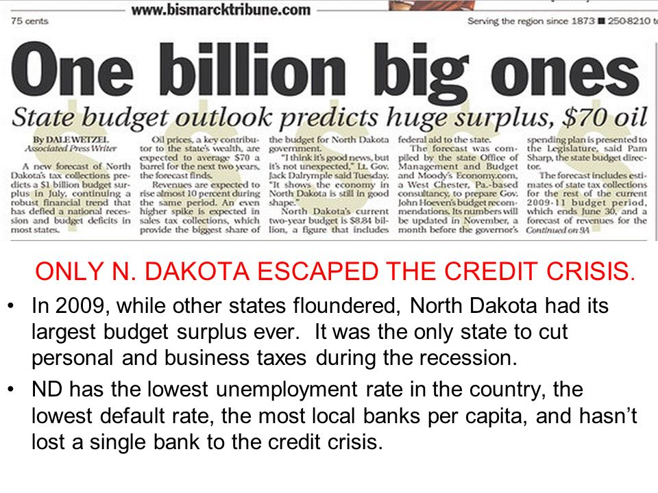 ONLY N. DAKOTA ESCAPED THE CREDIT CRISIS.