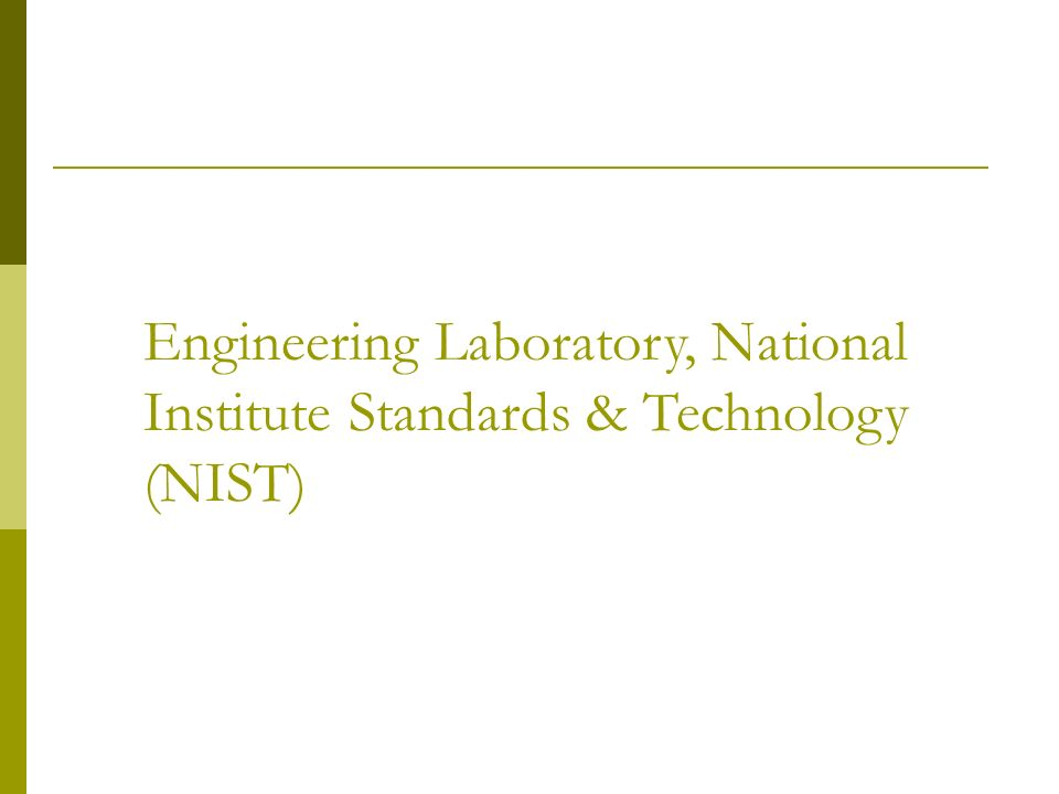Engineering Laboratory, National Institute Standards & Technology (NIST)