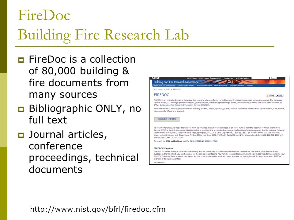 FireDoc Building Fire Research Lab http://www.nist.gov/bfrl/firedoc.cfm FireDoc is a collection of 80,000 building & fire documents from many sources
