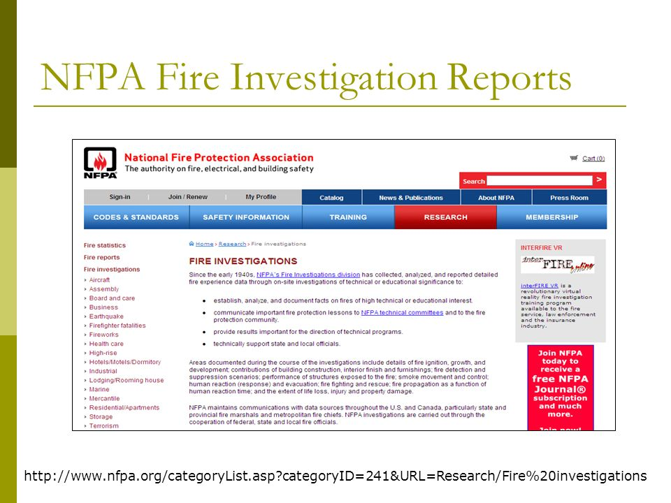 NFPA Fire Investigation Reports http://www.nfpa.org/categoryList.asp categoryID=241&URL=Research/Fire%20investigations