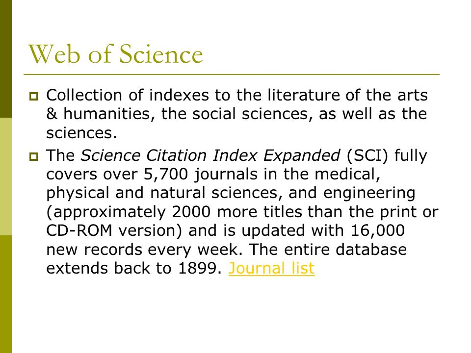 Web of Science Collection of indexes to the literature of the arts & humanities, the social sciences, as well as the sciences.