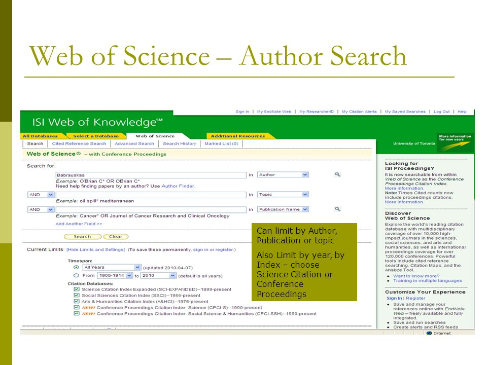 Web of Science – Author Search Can limit by Author, Publication or topic Also Limit by year, by Index – choose Science Citation or Conference Proceedi
