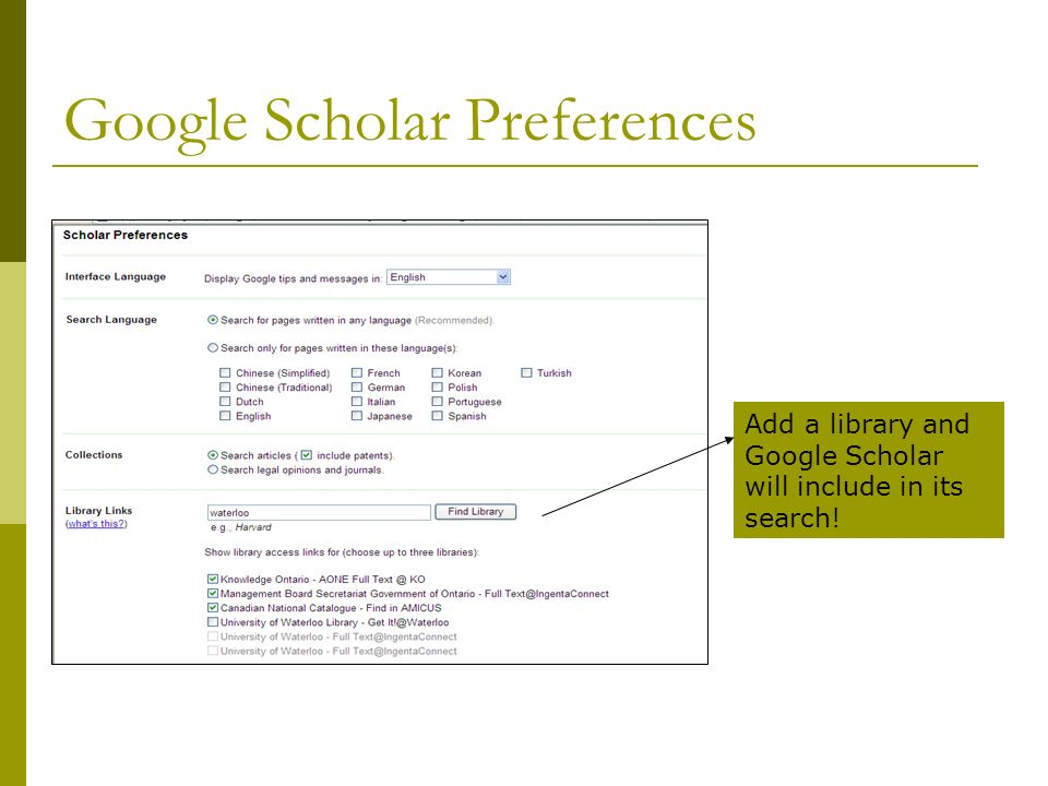 Google Scholar Preferences Add a library and Google Scholar will include in its search!
