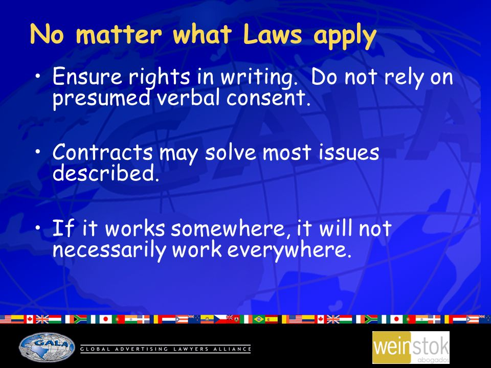 No matter what Laws apply Ensure rights in writing.