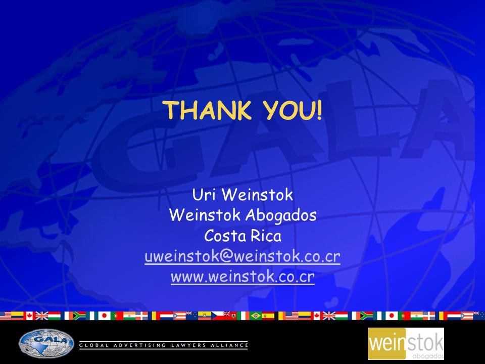 THANK YOU! Uri Weinstok Weinstok Abogados Costa Rica uweinstok@weinstok.co.cr www.weinstok.co.cr