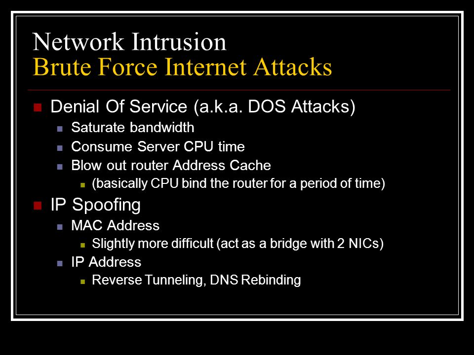 Network Intrusion Brute Force Internet Attacks Denial Of Service (a.k.a.