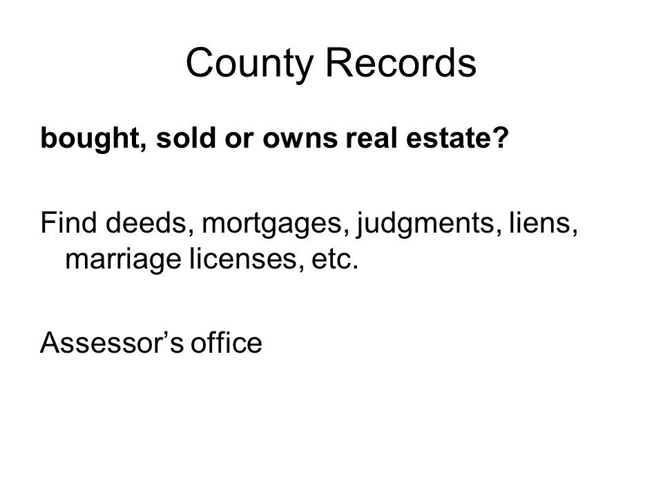 County Records bought, sold or owns real estate.