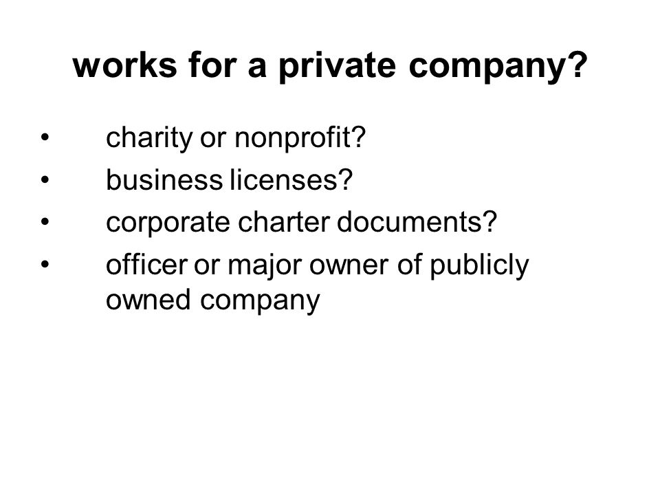 works for a private company. charity or nonprofit.