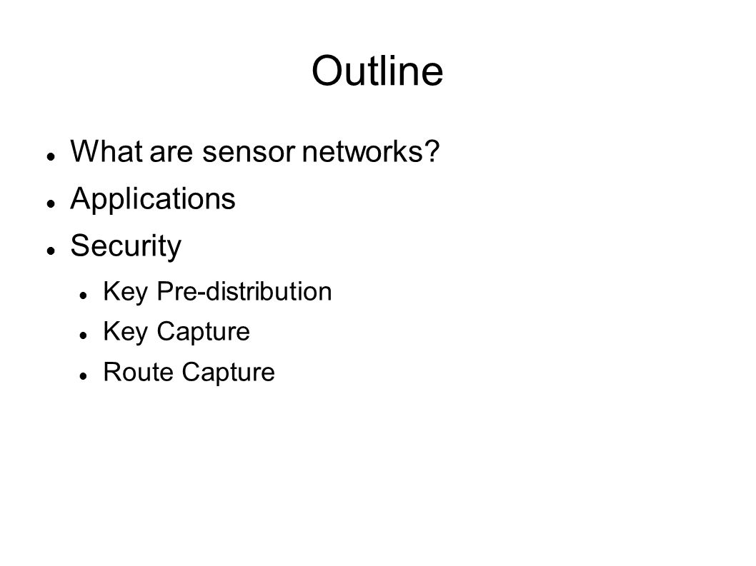 Outline What are sensor networks.