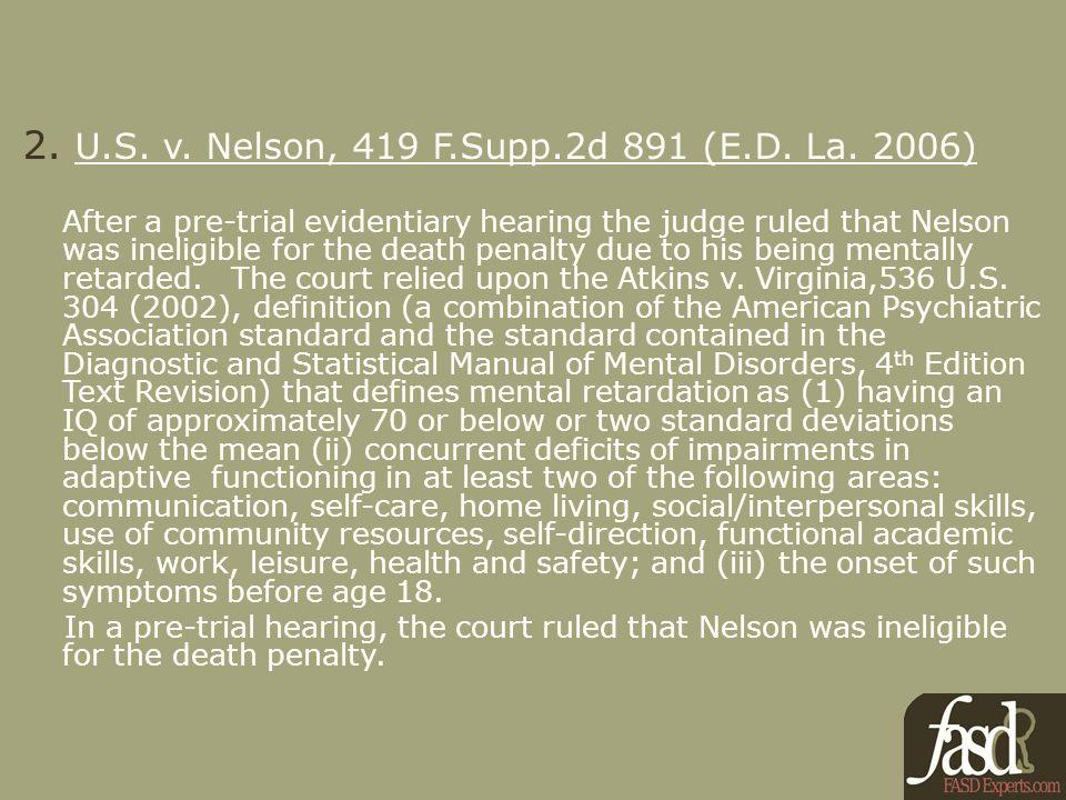 2. U.S. v. Nelson, 419 F.Supp.2d 891 (E.D. La.