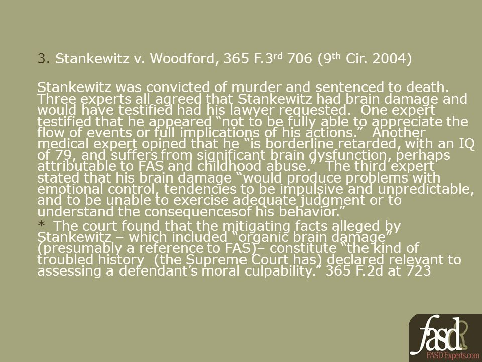 3. Stankewitz v. Woodford, 365 F.3 rd 706 (9 th Cir.