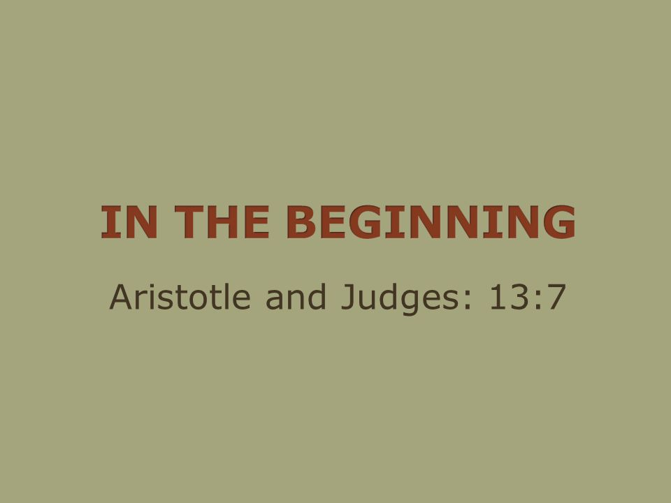 Aristotle and Judges: 13:7