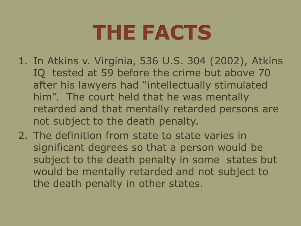 1.In Atkins v. Virginia, 536 U.S.