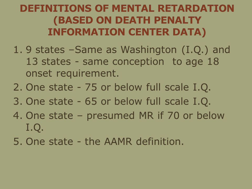 1.9 states –Same as Washington (I.Q.) and 13 states - same conception to age 18 onset requirement.