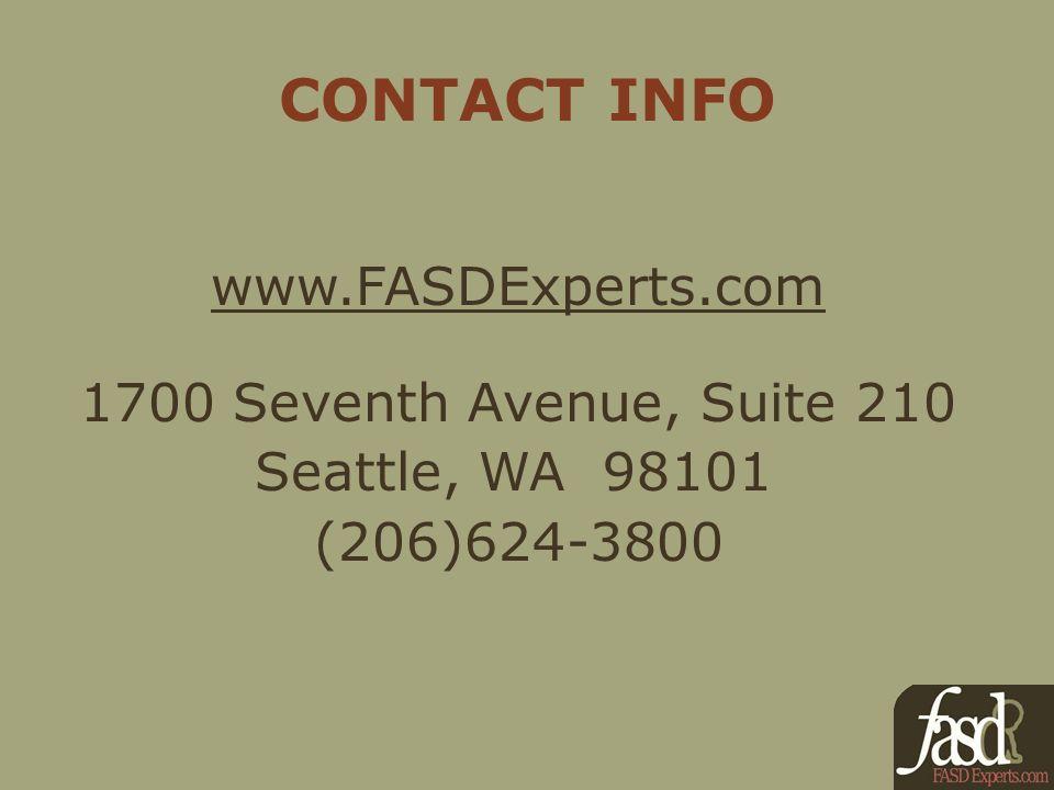 CONTACT INFO www.FASDExperts.com 1700 Seventh Avenue, Suite 210 Seattle, WA 98101 (206)624-3800