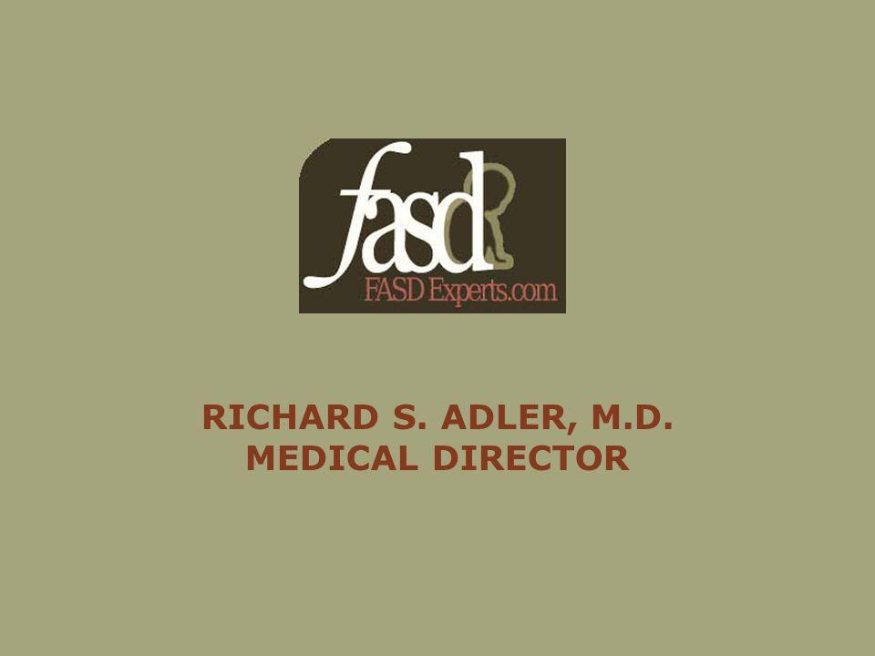 RICHARD S. ADLER, M.D. MEDICAL DIRECTOR