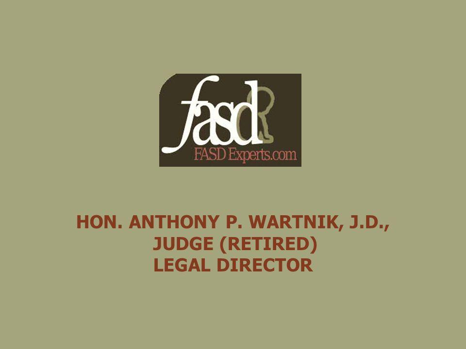 HON. ANTHONY P. WARTNIK, J.D., JUDGE (RETIRED) LEGAL DIRECTOR