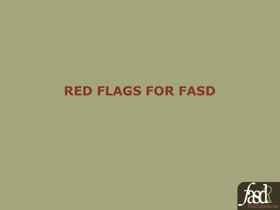 RED FLAGS FOR FASD