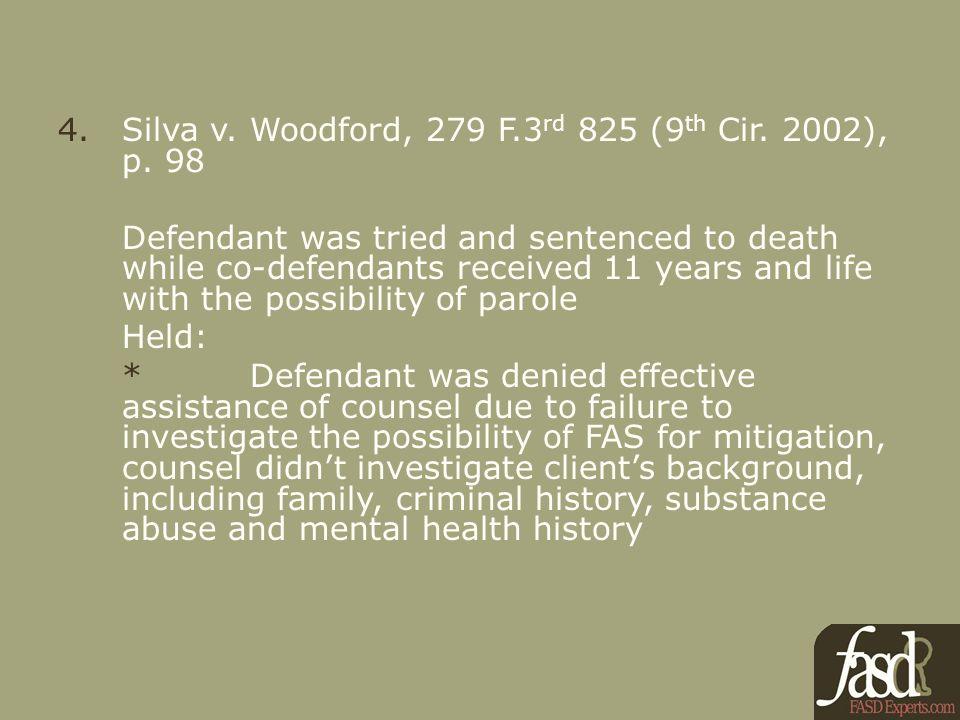4.Silva v. Woodford, 279 F.3 rd 825 (9 th Cir. 2002), p.