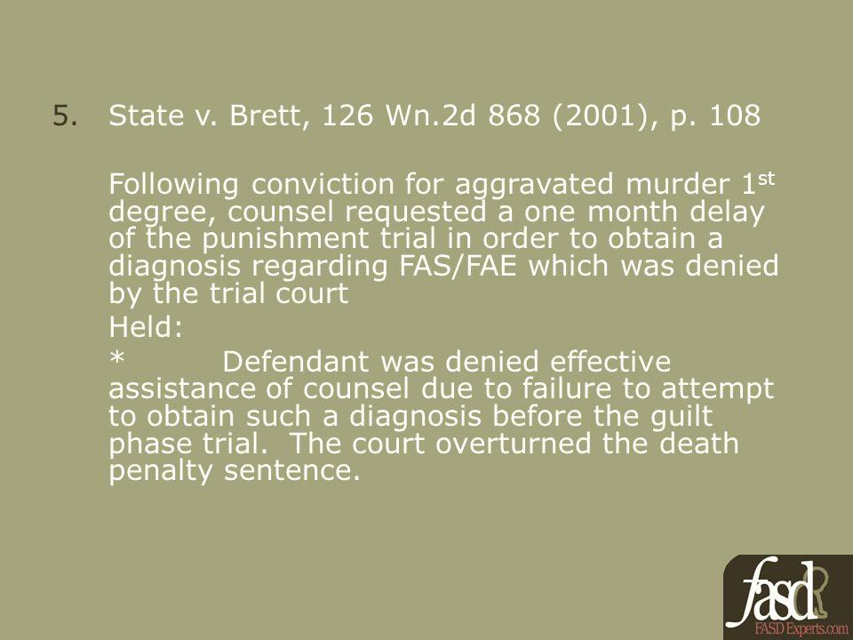 5.State v. Brett, 126 Wn.2d 868 (2001), p.