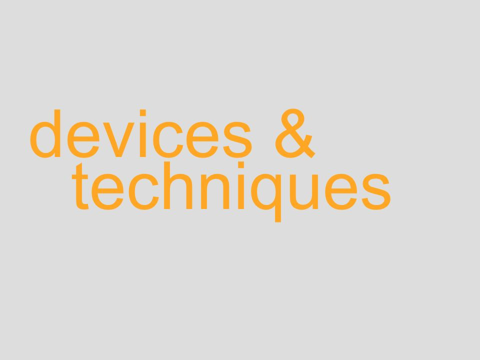 techniques devices &