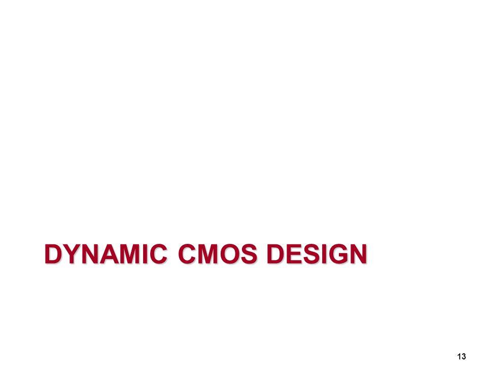 DYNAMIC CMOS DESIGN 13