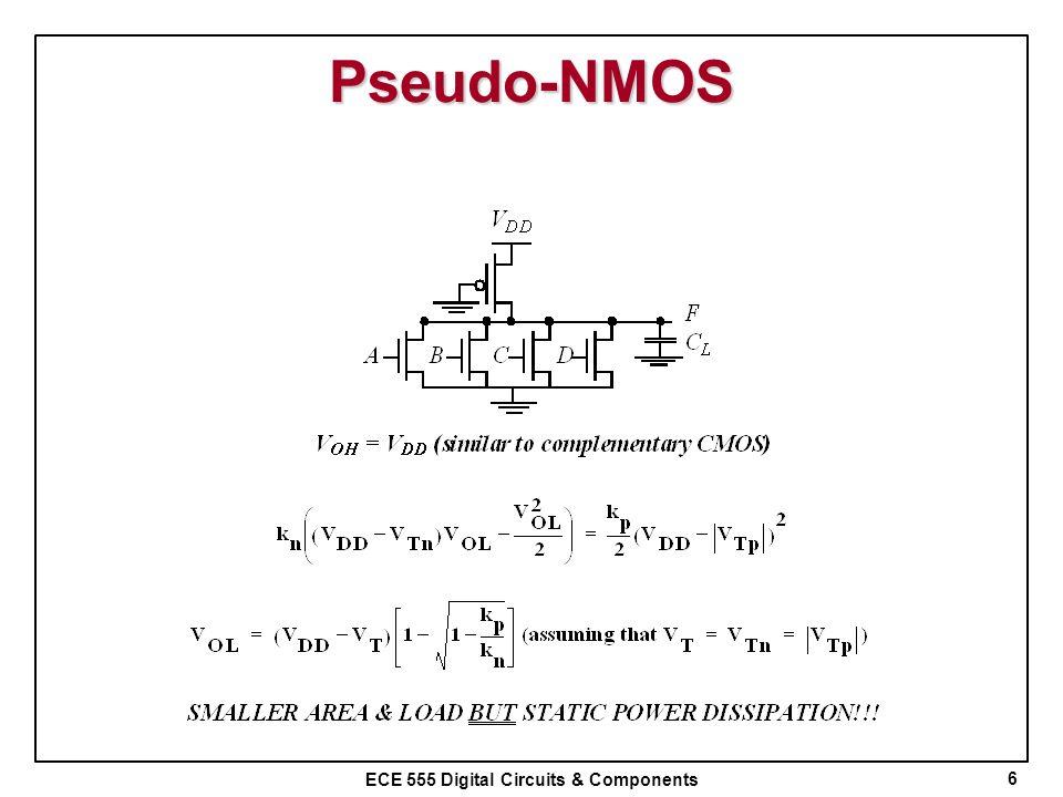 ECE 555 Digital Circuits & Components Pseudo-NMOS 6