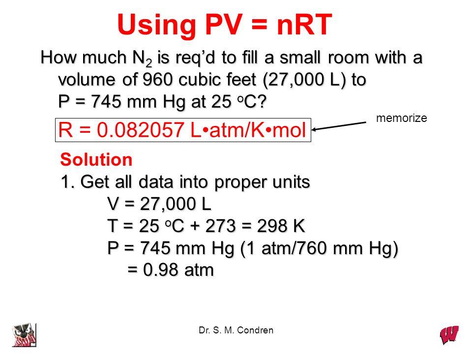 Dr. S. M. Condren Combining the Gas Laws V proportional to 1/PV proportional to 1/P V prop. to TV prop. to T V prop. to nV prop. to n Therefore, V pro