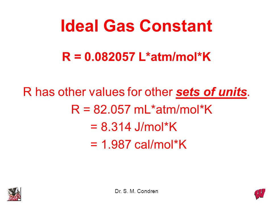 Dr. S. M. Condren Using PV = nRT How much N 2 is reqd to fill a small room with a volume of 960 cubic feet (27,000 L) to P = 745 mm Hg at 25 o C? R =