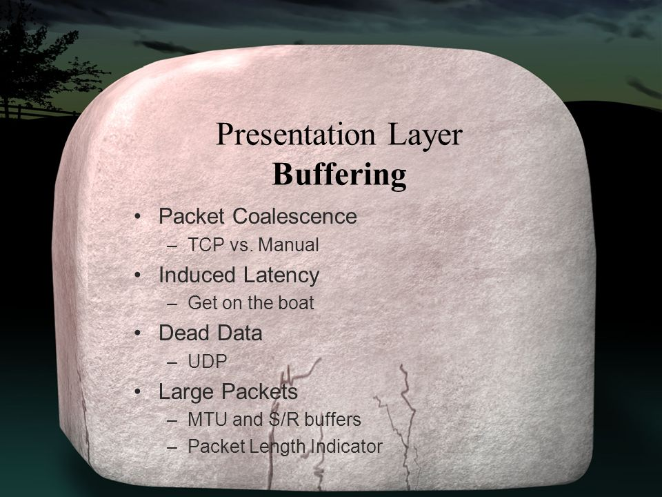 Presentation Layer Buffering Packet Coalescence –TCP vs.