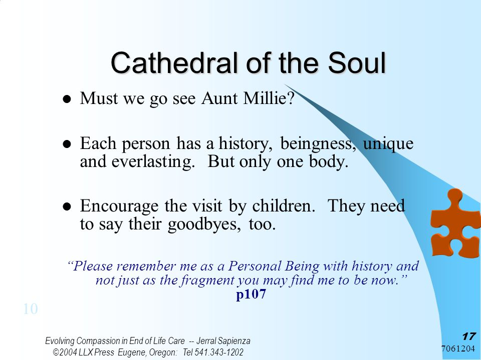 Evolving Compassion in End of Life Care -- Jerral Sapienza ©2004 LLX Press Eugene, Oregon: Tel Cathedral of the Soul Must we go see Aunt Millie.