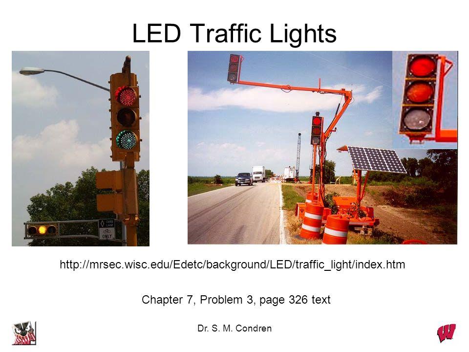 Dr. S. M. Condren LED Traffic Lights http://mrsec.wisc.edu/Edetc/background/LED/traffic_light/index.htm Chapter 7, Problem 3, page 326 text