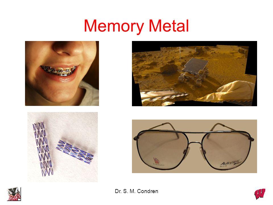 Dr. S. M. Condren Memory Metal