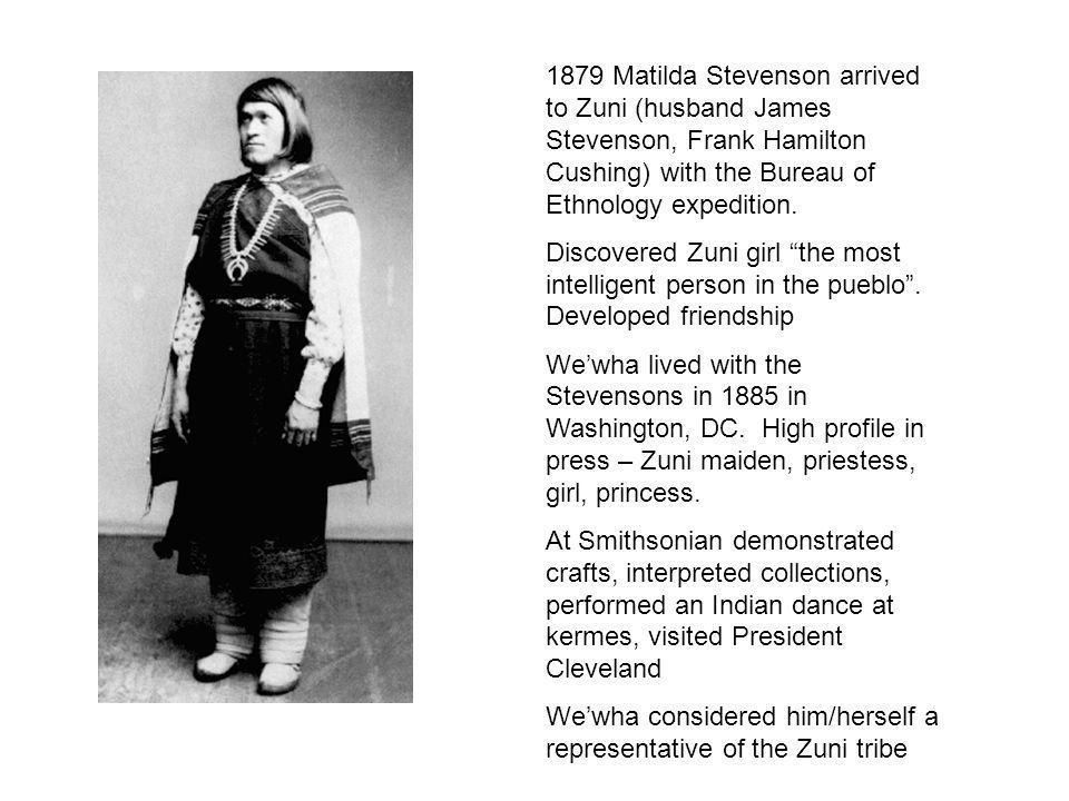 1879 Matilda Stevenson arrived to Zuni (husband James Stevenson, Frank Hamilton Cushing) with the Bureau of Ethnology expedition. Discovered Zuni girl