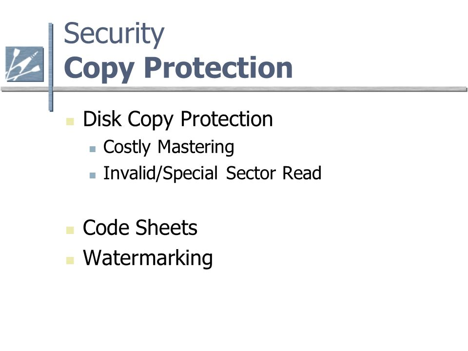Security Copy Protection Disk Copy Protection Costly Mastering Invalid/Special Sector Read Code Sheets Watermarking
