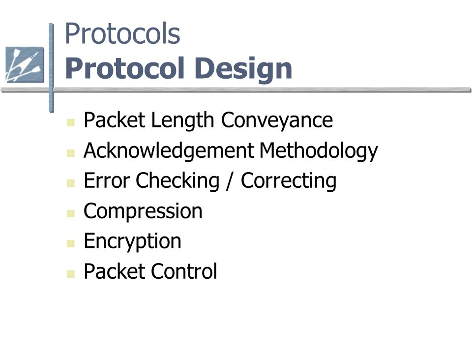 Protocol Stack Transport Layer: TCP Guaranteed Correct In Order Delivery Acknowledgement system Ack, Nack, Resend Checksum Out of Band Connection Required Packet Window Packet Coalescence Keep Alive Streamed Data User must serialize data