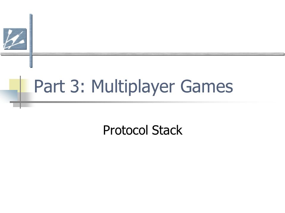Part 3: Multiplayer Games Protocol Stack