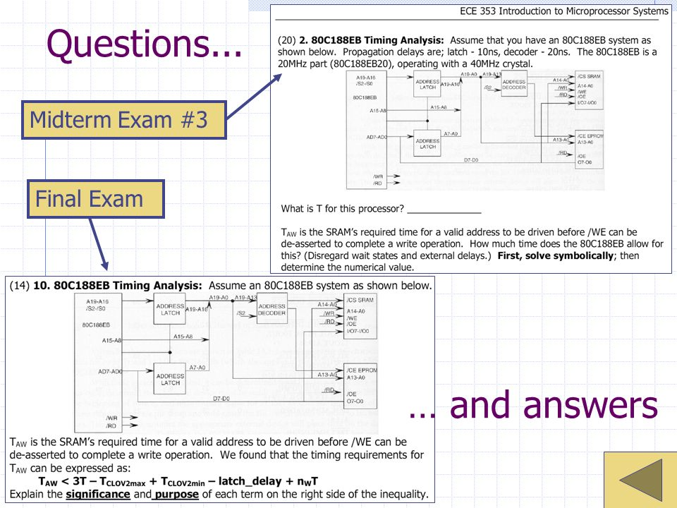 Questions... … and answers Midterm Exam #3 Final Exam