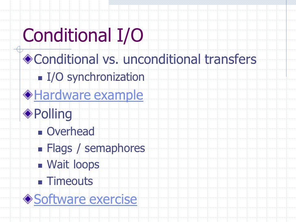 Conditional I/O Conditional vs.